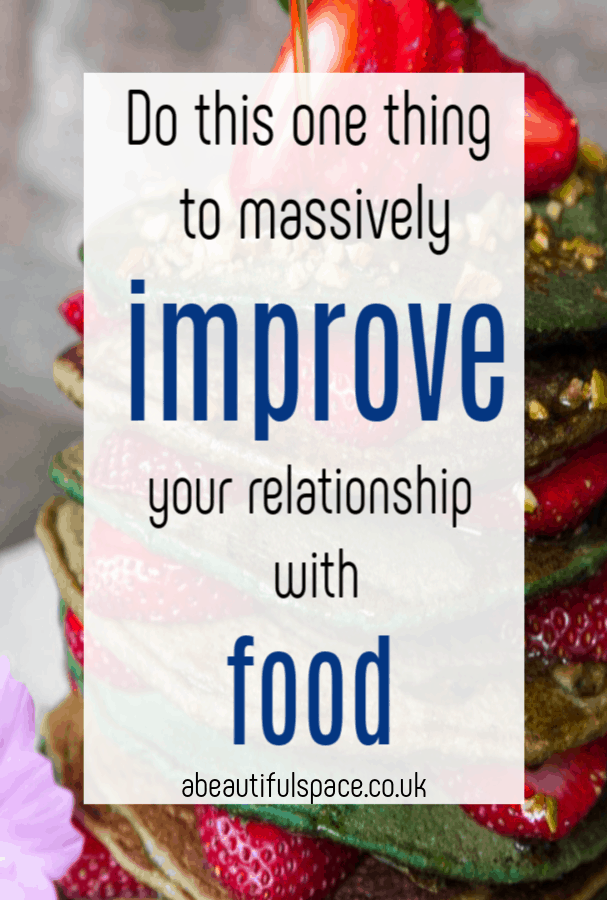 How to Begin a Healthier Relationship with Food, do thie one thing to massively improve your eating habits and your healthy eating #healthyeating #healthtips #eatwell #healthyeatingtips
