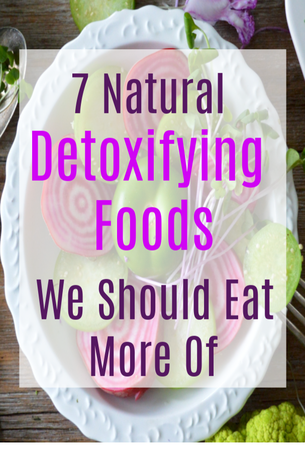 Natural Detoxifying Foods We Should Eat More Of